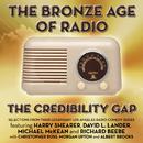 The Bronze Age Of Radio/The Credibility Gap