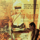 Music For The Films Of Atom Egoyan: The Adjuster / Speaking Parts / Family Viewing (Original Motion Picture Soundtracks)/Mychael Danna