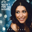 If It Wasn't For The Nights/Mercedesz