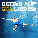 Mano Grande/Georg auf Lieder