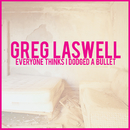 Everyone Thinks I Dodged A Bullet(Deluxe Edition)/Greg Laswell