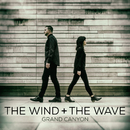 Grand Canyon/The Wind and The Wave