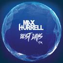 Best Days/Max Hurrell, BK