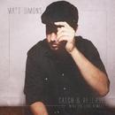 Catch & Release (Made In June Remix)/Matt Simons