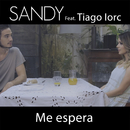 Me Espera (feat. Tiago Iorc)/Sandy