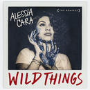 Wild Things (The Remixes)/Alessia Cara