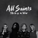 This Is A War (Remixes)/All Saints