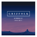 Hymnals (RAC Mix)/Grizfolk
