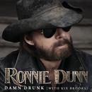 Damn Drunk (feat. Kix Brooks)/Ronnie Dunn