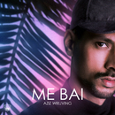 Me Bai/Aziz Wrijving