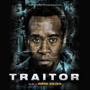 Traitor (Original Motion Picture Soundtrack)/Mark Kilian