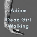Dead Girl Walking/Adiam