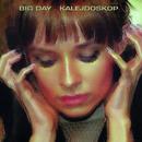 Kalejdoskop (Remastered)/Big Day