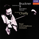 Bruckner: Symphony No. 9 / J.S.Bach - Webern: Ricercare/Riccardo Chailly, Royal Concertgebouw Orchestra