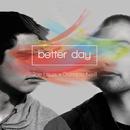 Better Day (Joe Louis x Dominic Neill)/Joe Louis, Dominic Neill