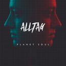 Planet Soul/Alltag