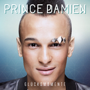 Glücksmomente/Prince Damien