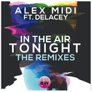 In The Air Tonight (The Remixes) (feat. Delacey)/Alex Midi