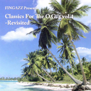 Classic's For The O.G's Revisited/Fingazz