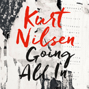 Going All In/Kurt Nilsen