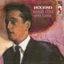Where Love Has Gone/Jack Jones