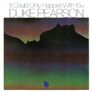 It Could Only Happen With You/Duke Pearson