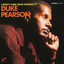 I Don't Care Who Knows It/Duke Pearson