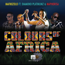 Colours Of Africa (feat. Diamond Platnumz, DJ Maphorisa)/Mafikizolo
