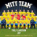 Mitt Team (Sveriges officiella kamplåt till fotbolls- EM 2016)/Frej Larsson, JOY