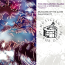 "The Enchanted Island - Music For A Restoration ""Tempest""/Musicians Of The Globe, Philip Pickett"