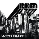 Accelerate/R.E.M.