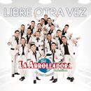 Libre Otra Vez/La Arrolladora Banda El Limón De René Camacho