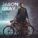 The Wound Is Where The Light Gets In/Jason Gray