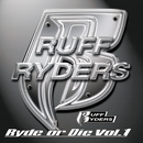 Ryde Or Die, Vol.1/Ruff Ryders