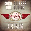 Cómo Quieres Que Olvide (feat. Big Javy Y Los Tenampa)/El Poder Del Norte