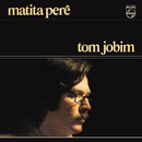 Matita Perê/Tom Jobim