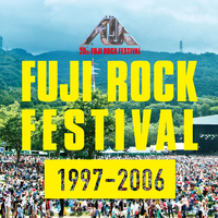 Fuji Rock Festival 20th Anniversary Collection (1997 - 2006)/Various Artists