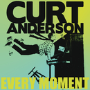 Every Moment (Radio Version)/Curt Anderson