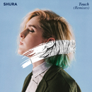 Touch (Remixes)/Shura