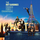 French Fries & Champagne/The Hot Sardines