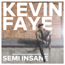 Semi-Insane/Kevin Faye