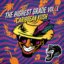 The Highest Grade EP Vol. 1 - Caribbean Kush/The Partysquad