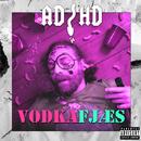 Vodkafjæs/ADHD