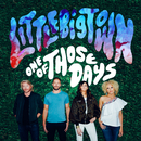 One Of Those Days/Little Big Town