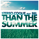 Than The Summer (feat. Bel)/Stereo Coque