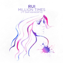 Million Times (feat. Sam Ashworth)/Rui