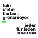 Jeder für Jeden (Kid Cupid Remix)/Felix Jaehn, Herbert Grönemeyer
