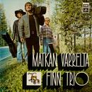 Matkan Varrelta/Finntrio