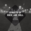 Streets Of Rock & Roll/Maxi Trusso