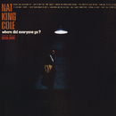 Where Did Everyone Go?/Nat King Cole